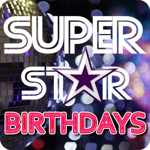 Super Star Birthdays